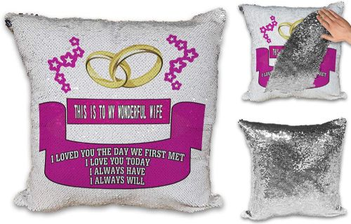 This is to My Wonderful... I Loved You The First Day We Met. Novelty Sequin Reveal Magic Cushion